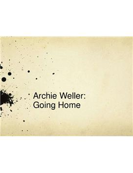 Archie Weller - Going Home Powerpoint