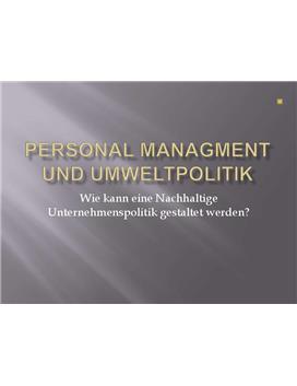 Personalmanagment/Umweltpolitik - Powerpoint Präsentation